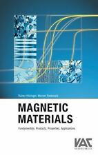 Magnetic Materials : Fundamentals, Products, Properties, Applications. 1st Ed.