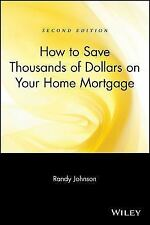 How to Save Thousands of Dollars on Your Home Mortgage (Paperback or Softback)
