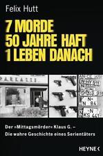7 Morde - 50 Jahre Haft - 1 Leben danach von Felix Hutt (2017, Taschenbuch)