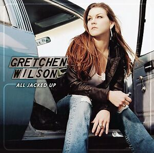 """GRETCHEN WILSON """"ALL JACKED UP"""""""
