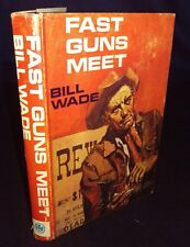 Fast Guns Meet by Bill Wade (Hardcover, 1969) 1ST EDITION - RARE
