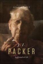 J. I. Packer : An Evangelical Life by Leland Ryken (2015, Hardcover)