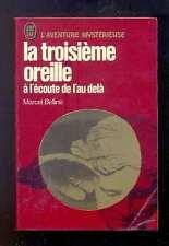 Marcel BELLINE La troisième oreille (A l'écoute de l'au-delà) J'ai Lu 1978