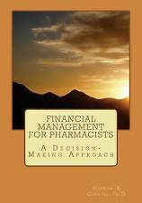 Financial Management for Pharmacists: A Decision-Making Approach by Norman V...