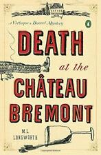 Death at the Chateau Bremont (Verlaque and Bonnet Mysteries) by Longworth, M.L.
