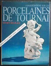 Delplace LES PORCELAINES DE TOURNAI 1750-1830 Porcelaine Céramique Duvivier