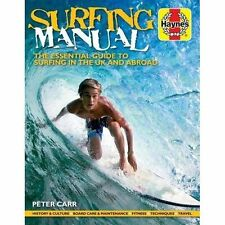 Surfing Manual: The Essential Guide to Surfing in the UK and Abroad by Peter Car