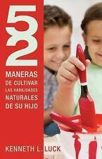 52 maneras de cultivar las habilidades naturales de su hijo (Spanish Edition)