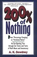 200% of Nothing: An Eye-Opening Tour through the Twists and Turns of Math Abuse