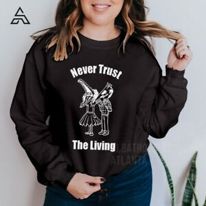 BEETLEJUICE NEVER TRUST THE LIVING OFFICIAL Sweatshirt Ghost Funny Movie 1778