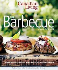 Canadian Living: The Barbecue Collection: The Best Barbecue Recipes from Our