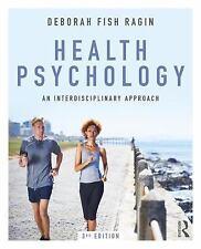 Health Psychology : An Interdisciplinary Approach by Deborah Fish Ragin...