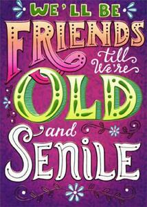 Birthday Greeting Card  - Old and Senile