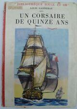 Louis Garneray - Un corsaire de quinze ans - Bibliothèque Rouge et Or