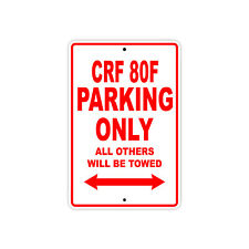 HONDA CRF 80F Parking Only Towed Motorcycle Bike Chopper Aluminum Sign