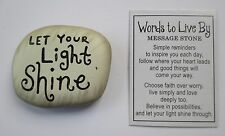 o Let your Light shine WORDS to LIVE BY Message Stone Ganz simple reminder