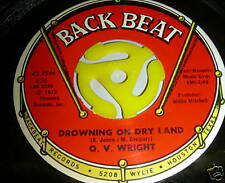 O.V. WRIGHT Drowning On Dry Land ORIGINAL Back Beat 45