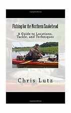 Fishing for the Northern Snakehead: A Guide to Locations Tackle... Free Shipping