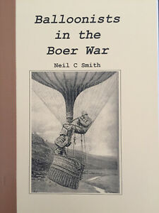 Balloonists in the Boer War. by - Neil C Smith Signed Copy: Can be personalised!