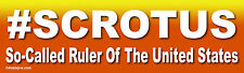 #SCROTUS So-Called Ruler Of The United States - Laptop/Window/Bumper Sticker