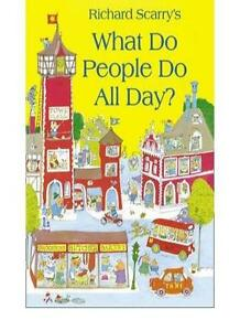 What Do People Do All Day?,Richard Scarry- 9780007935185