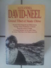 Alexandra DAVID NEEL Grand Tibet et vaste Chine ( 1130 pages ; 1995)