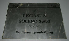 Betriebsanleitung Pegasus Motorroller Solero 25 / 50 50 ccm³ Bedienungsanleitung