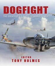 Dogfight: The Greatest Air Duels of World War II (General Aviation), , Good Book