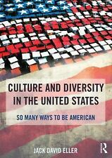 Culture and Diversity in the United States : So Many Ways to Be American by Jack