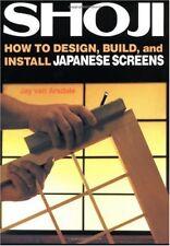 Shoji: How to Design, Build, and Install Japanese
