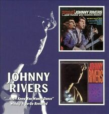 And I Know You Wanna Dance/Whisky a Go-Go Revisited by Johnny Rivers (CD, Oct-2005, Beat Goes On)