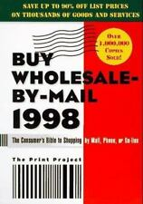 Wholesale by Mail and Online: Buy Wholesale-by-Mail 1998 : The Consumer's Bible