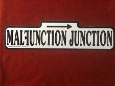 MALFUNCTION JUNCTION STREET  VINYL SIGN