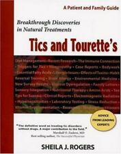 Tics and Tourette's: Breakthrough Discoveries in Natural Treatments