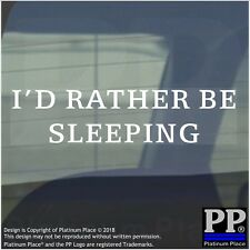 1 x I'd Rather be Sleeping-Internal Sticker-Snooze,Bed,Sleep,Dream,Duvet,Pillow