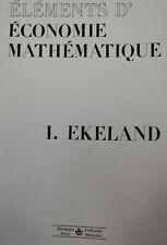 ELEMENTS D'ECONOMIE MATHEMATIQUE - I. EKELAND -  Editions HERMANN