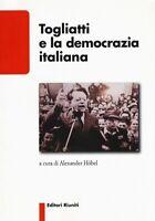 Togliatti e la democrazia italiana a cura di A. Hobel+saggio di Natta in omaggio