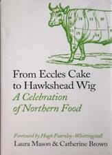From Eccles Cake to Hawkshead Wig: A Celebration of Northern Fo .9780007267880