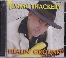 JIMMY THACKERY - healin' ground CD