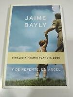 Y de Repente un Angel Jaime Bayly 2005 Planeta - LIBRO Español - 3T