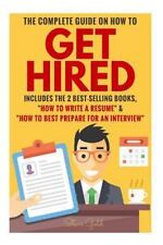 Get Hired: The Complete Guide On How To Get Hired Includes The 2 Best-Selling