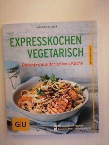 Expresskochen Vegetarisch Martina Kittler GU Küchenratgeber  Kochen