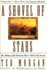 Shovel Of Stars: The Making of the American West 1800 to the Present Morgan, Te