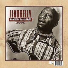 Where Did You Sleep Last Night: Lead Belly Legacy, Vol. 1 by Lead Belly (Vinyl, Feb-2009, Cleopatra)