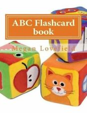 ABC Flashcard Book Learning Made Easy for Kids Ages 2-5 Year Old's 9781501083952