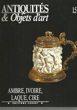 ANTIQUITES & OBJETS D'ART N°15 - AMBRE, IVOIRE, LAQUE, CIRE