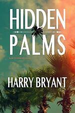 Hidden Palms: A Butch Bliss Novel: By Bryant, Harry