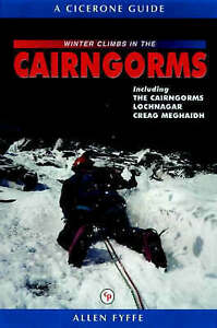 Winter Climbs in the Cairngorms: Including the Cairngorms, Lochnagar and...