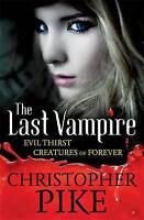 Volume 3: Evil Thirst & Creatures of Forever: Books 5 & 6 (Last Vampire), Pike,