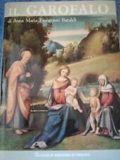 """Anna Maria Fioravanti Baraldi, """"Il Garofalo"""" (Benvenuto Tisi. Pittore. Catalogo)"""